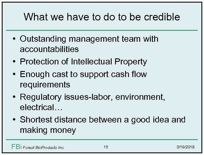 What we have to do to be credible • Outstanding management team with •