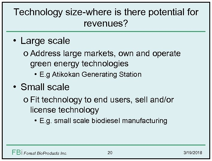 Technology size-where is there potential for revenues? • Large scale o Address large markets,