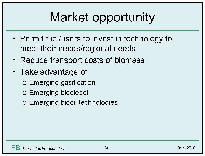 Market opportunity • Permit fuel/users to invest in technology to meet their needs/regional needs