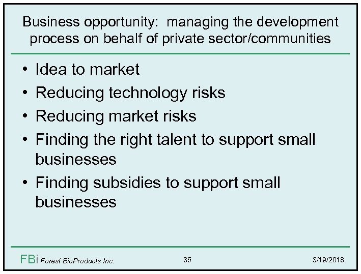 Business opportunity: managing the development process on behalf of private sector/communities • • Idea