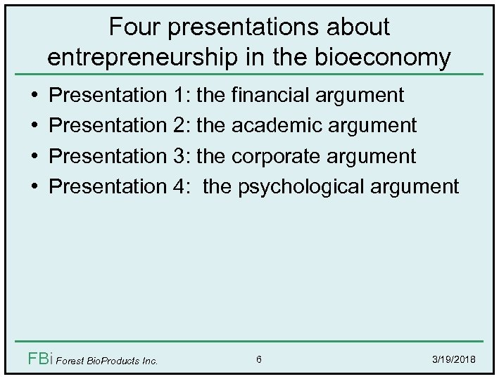 Four presentations about entrepreneurship in the bioeconomy • • Presentation 1: the financial argument