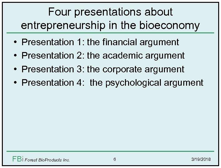 Four presentations about entrepreneurship in the bioeconomy • • Presentation 1: the financial argument