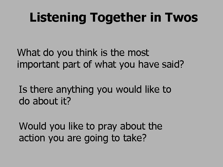 Listening Together in Twos What do you think is the most important part of