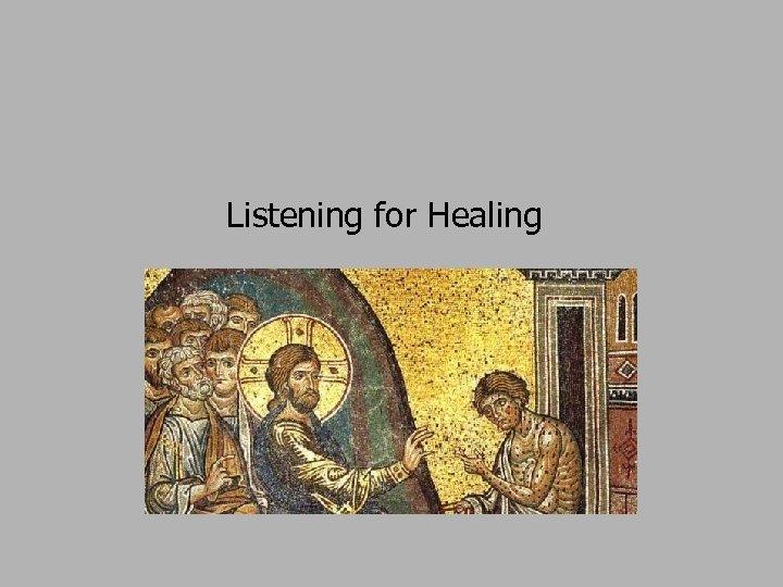 Listening for Healing
