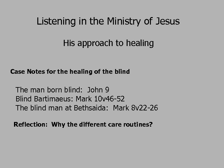 Listening in the Ministry of Jesus His approach to healing Case Notes for the