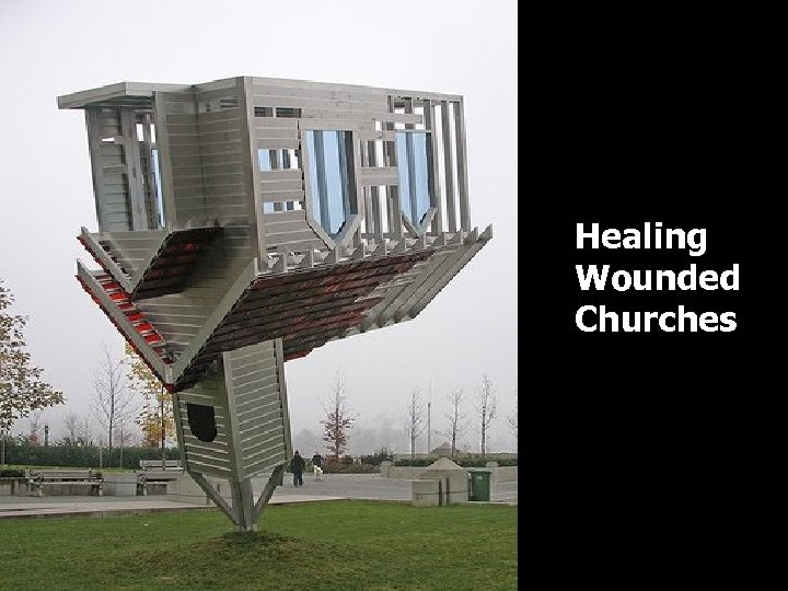Healing Wounded Churches