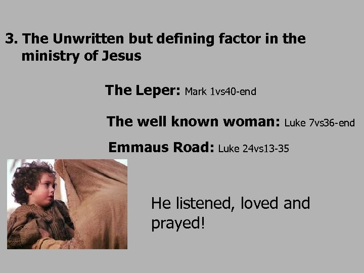 3. The Unwritten but defining factor in the ministry of Jesus The Leper: Mark