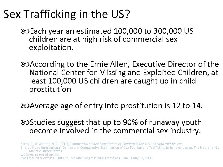 Sex Trafficking in the US? Each year an estimated 100, 000 to 300, 000