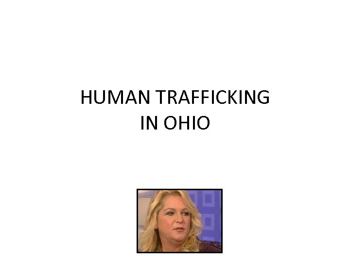 HUMAN TRAFFICKING IN OHIO