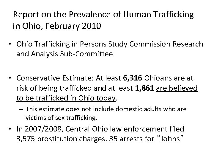 Report on the Prevalence of Human Trafficking in Ohio, February 2010 • Ohio Trafficking