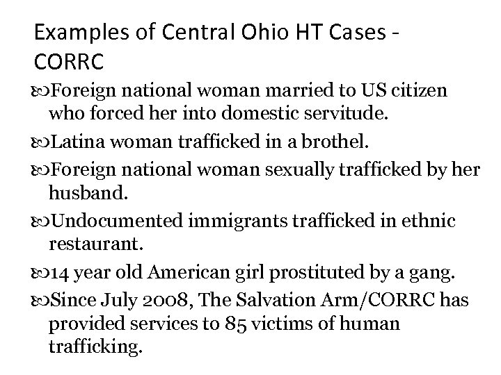 Examples of Central Ohio HT Cases CORRC Foreign national woman married to US citizen