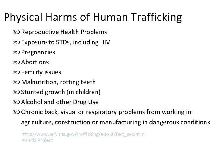Physical Harms of Human Trafficking Reproductive Health Problems Exposure to STDs, including HIV Pregnancies