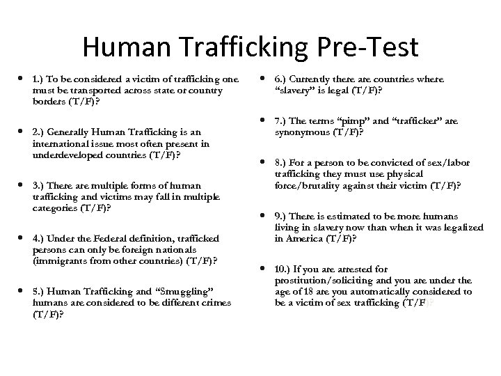 Human Trafficking Pre-Test 1. ) To be considered a victim of trafficking one must