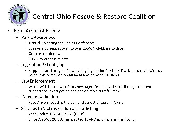 Central Ohio Rescue & Restore Coalition • Four Areas of Focus: – Public Awareness