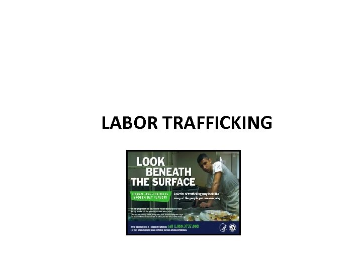 LABOR TRAFFICKING