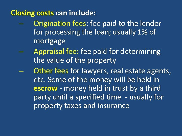 Closing costs can include: – Origination fees: fee paid to the lender fees for