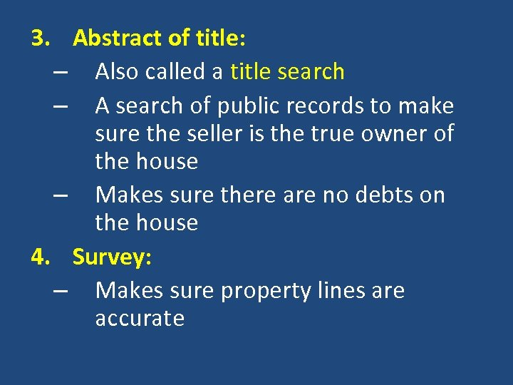 3. Abstract of title: – Also called a title search – A search of