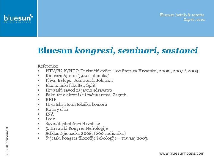 Bluesun hotels & resorts Zagreb, 2010. SUNCE Koncern d. d. Bluesun kongresi, seminari, sastanci