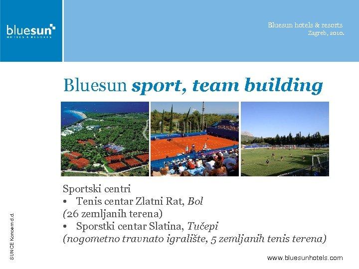Bluesun hotels & resorts Zagreb, 2010. SUNCE Koncern d. d. Bluesun sport, team building
