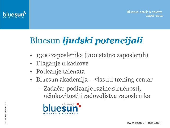 Bluesun hotels & resorts Zagreb, 2010. Bluesun ljudski potencijali SUNCE Koncern d. d. •