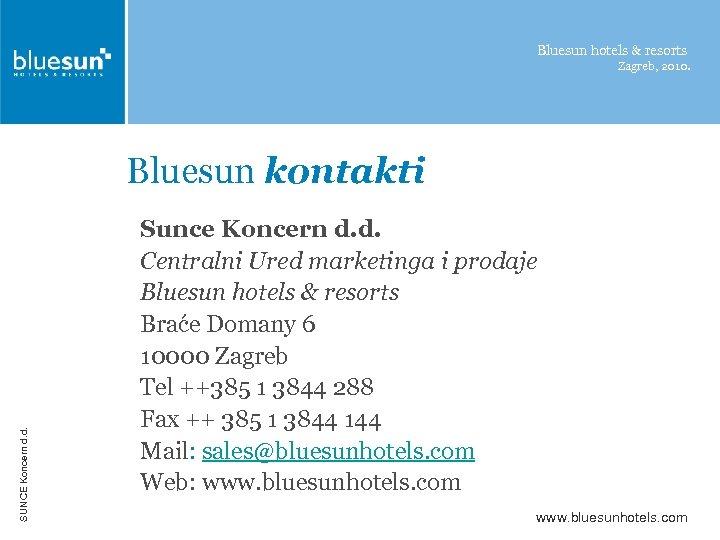 Bluesun hotels & resorts Zagreb, 2010. SUNCE Koncern d. d. Bluesun kontakti Sunce Koncern