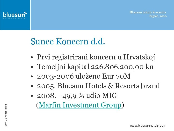 Bluesun hotels & resorts Zagreb, 2010. Sunce Koncern d. d. SUNCE Koncern d. d.