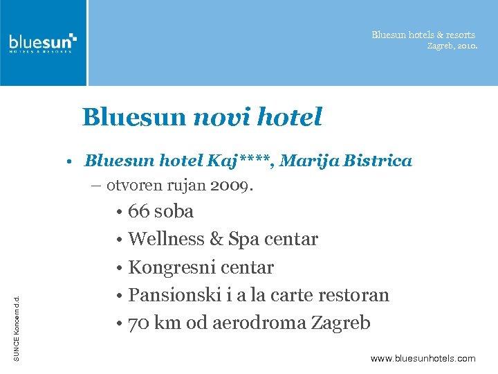 Bluesun hotels & resorts Zagreb, 2010. Bluesun novi hotel SUNCE Koncern d. d. •