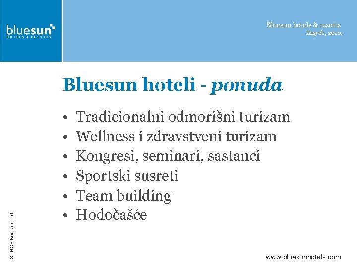 Bluesun hotels & resorts Zagreb, 2010. SUNCE Koncern d. d. Bluesun hoteli - ponuda