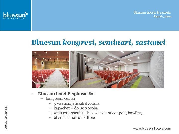 Bluesun hotels & resorts Zagreb, 2010. Bluesun kongresi, seminari, sastanci SUNCE Koncern d. d.