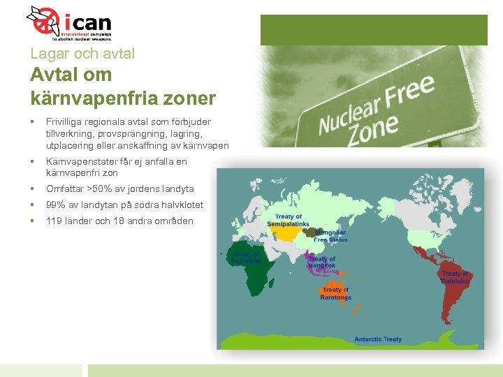 Lagar och avtal Avtal om kärnvapenfria zoner § Frivilliga regionala avtal som förbjuder tillverkning,