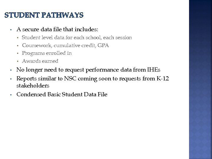 STUDENT PATHWAYS • A secure data file that includes: Student level data for each