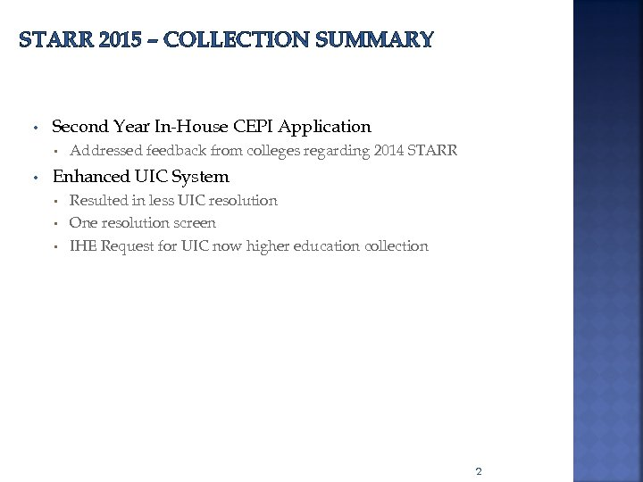 STARR 2015 – COLLECTION SUMMARY • Second Year In-House CEPI Application • • Addressed