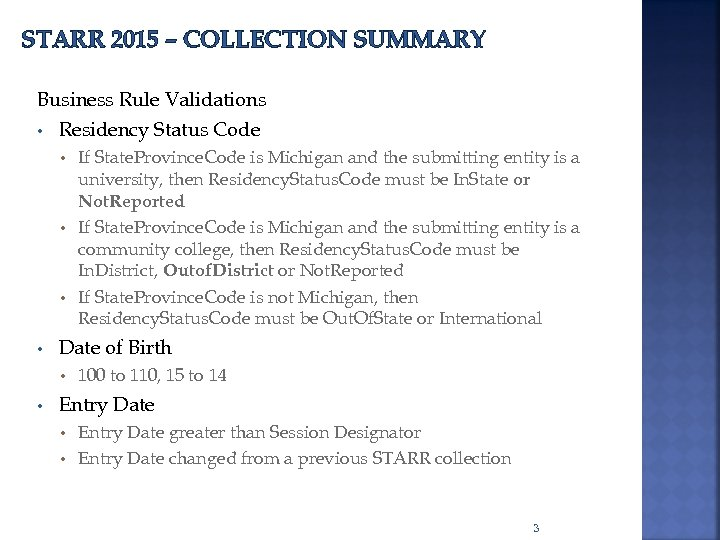 STARR 2015 – COLLECTION SUMMARY Business Rule Validations • Residency Status Code If State.
