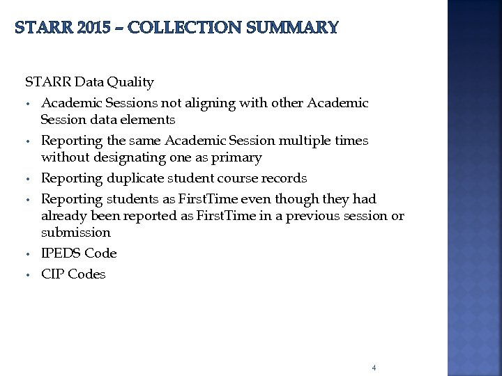 STARR 2015 – COLLECTION SUMMARY STARR Data Quality • • • Academic Sessions not