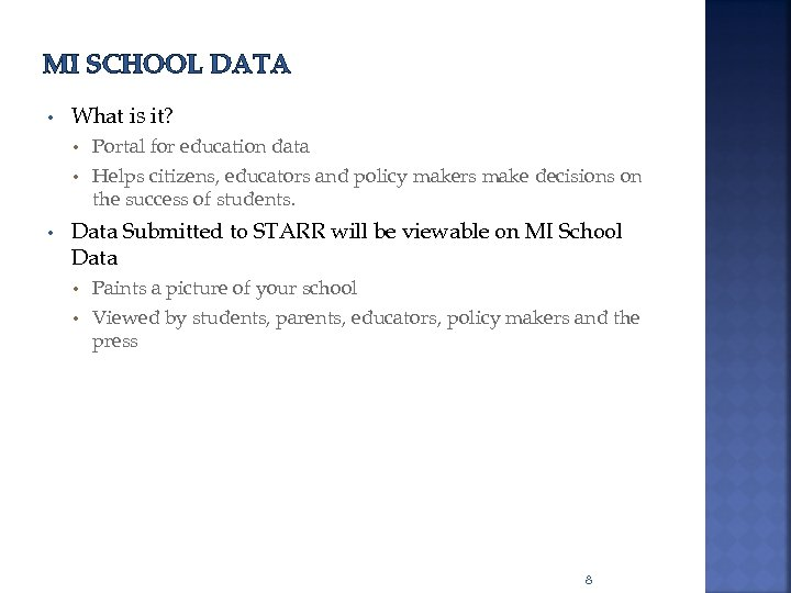 MI SCHOOL DATA • What is it? Portal for education data • Helps citizens,