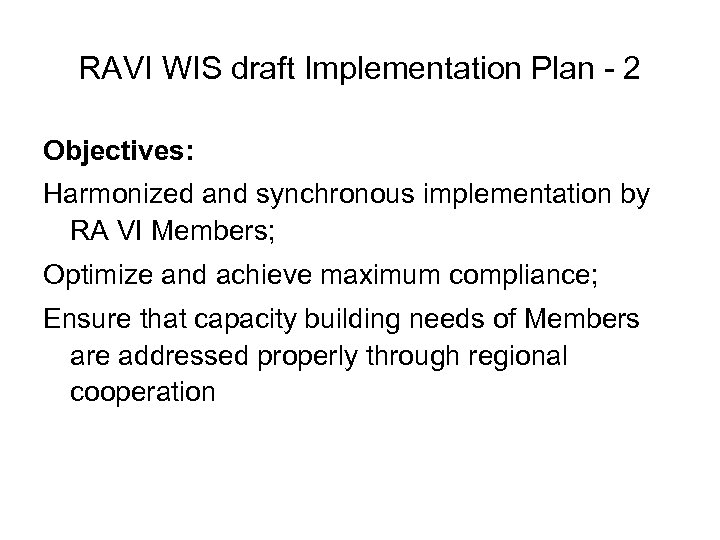 RAVI WIS draft Implementation Plan - 2 Objectives: Harmonized and synchronous implementation by RA