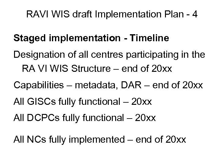 RAVI WIS draft Implementation Plan - 4 Staged implementation - Timeline Designation of all