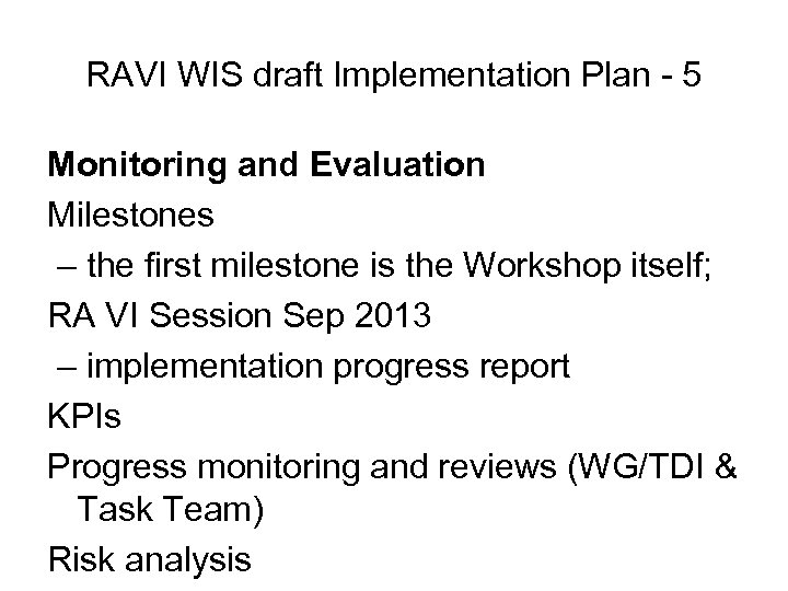 RAVI WIS draft Implementation Plan - 5 Monitoring and Evaluation Milestones – the first