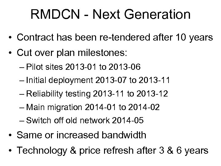 RMDCN - Next Generation • Contract has been re-tendered after 10 years • Cut