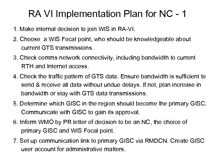 RA VI Implementation Plan for NC - 1 1. Make internal decision to join