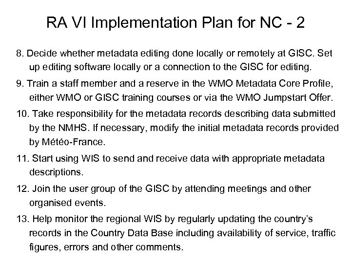 RA VI Implementation Plan for NC - 2 8. Decide whether metadata editing done