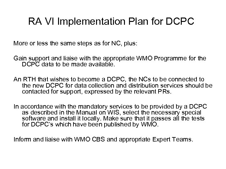 RA VI Implementation Plan for DCPC More or less the same steps as for