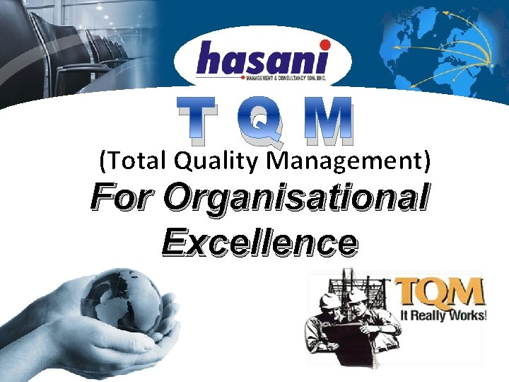 TQM (Total Quality Management) For Organisational Excellence
