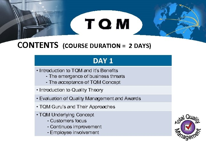 TQM CONTENTS (COURSE DURATION = 2 DAYS) DAY 1 • Introduction to TQM and