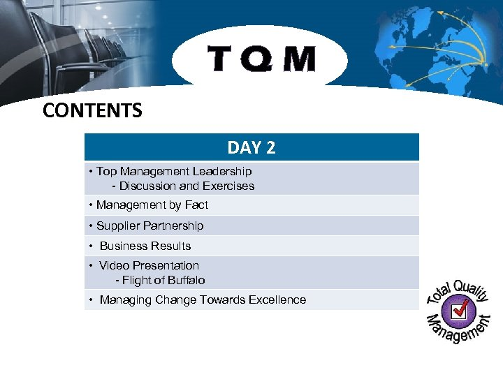 TQM CONTENTS DAY 2 • Top Management Leadership - Discussion and Exercises • Management