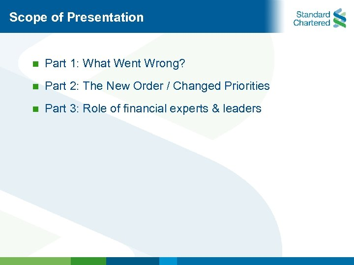 Scope of Presentation n Part 1: What Went Wrong? n Part 2: The New