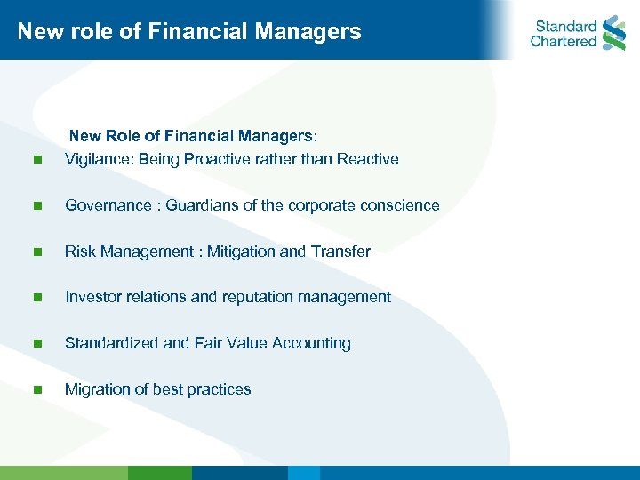 New role of Financial Managers n New Role of Financial Managers: Vigilance: Being Proactive