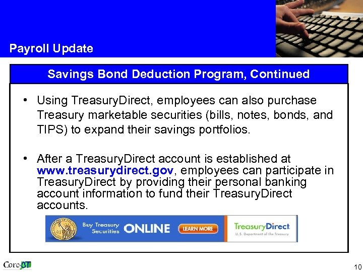Payroll Update Savings Bond Deduction Program, Continued • Using Treasury. Direct, employees can also
