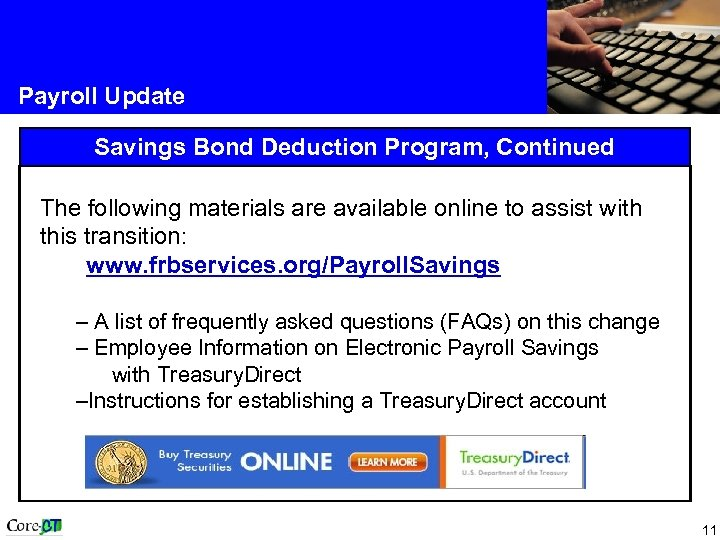 Payroll Update Savings Bond Deduction Program, Continued The following materials are available online to