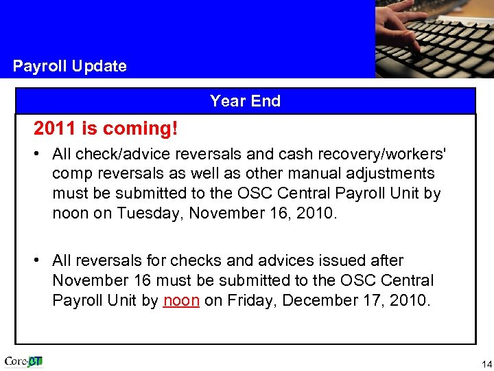 Payroll Update Year End 2011 is coming! • All check/advice reversals and cash recovery/workers'